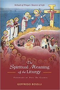 Boselli, Goffredo, The Spiritual Meaning of the Liturgy (2014)
