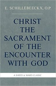Schillebeeckx, Edward, Christ the Sacrament of the Encounter with God (1967)
