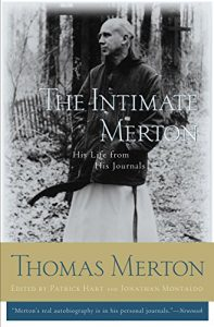 Thomas Merton, The Intimate Merton, His Life from His Journals