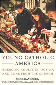 Christian Smith, Kyle Longest, Jonathan Hill, and Kari Christoffersen. Young Catholic America: Emerging Adults In, Out of, and Gone from the Church